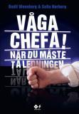 Cover for Våga chefa! : När du måste ta ledningen