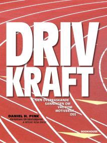 Cover for Drivkraft - Den överraskande sanningen om vad som motiverar oss