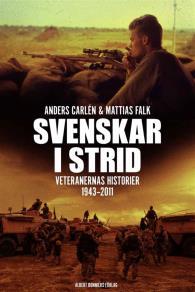 Cover for Svenskar i strid : Veteranernas historier 1943-2011