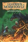 Omslagsbild för Legenden om Morwhayle : Häxmästaren