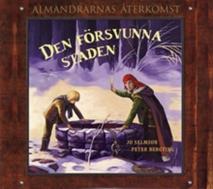 Cover for Den försvunna staden - Almandrarnas återkomst del 1