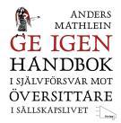 Omslagsbild för Ge igen : Handbok i självförsvar mot översittare i sällskapslivet