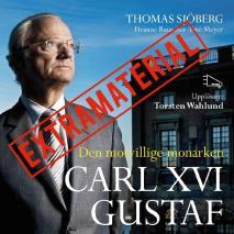 Cover for Carl XVI Gustaf - Den motvillige monarken EXTRAMATERIAL