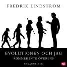 Bokomslag för Evolutionen och jag kommer inte överens