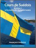 Omslagsbild för Cours de suédois - élémentaire. Franska till svenska
