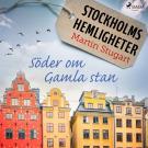 Omslagsbild för Stockholms hemligheter: Söder om Gamla stan