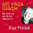 Bokomslag för Att välja glädje : en bok om att få ett bättre liv