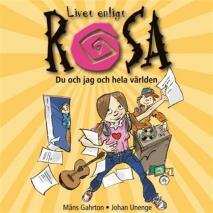 Omslagsbild för Livet enligt Rosa : Du och jag och hela världen