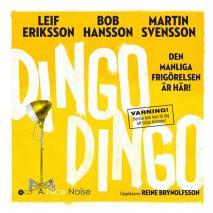 Omslagsbild för Dingo Dingo  - Den manliga frigörelsen är här!