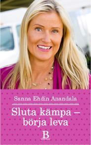 Cover for Sluta kämpa - börja leva