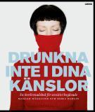 Omslagsbild för Drunkna inte i dina känslor : En överlevnadsbok för sensitivt begåvade