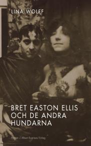Cover for Bret Easton Ellis och de andra hundarna