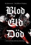 Cover for Blod eld död : En svensk metalhistoria