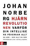 Omslagsbild för Hjärnrevolutionen; Varför din intelligens påverkar allt du gör - och allt du gör påverkar din intelligens