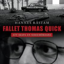 Cover for Fallet Thomas Quick - Att skapa en seriemördare