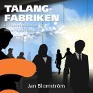 Omslagsbild för Talangfabriken : En inspirationsbok om den moderna arbetsplatsen