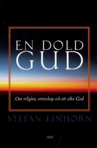 Cover for En dold gud. Om religion, vetenskap och att söka..