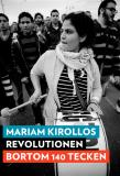 Cover for Revolutionen bortom 140 tecken : Myten om Twitter-revolutionen