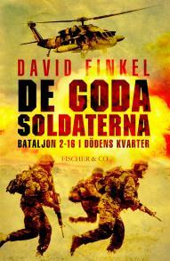 Cover for De goda soldaterna - bataljon 2-16 i dödens kvarter