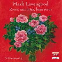Cover for Rosor, min kära, bara rosor