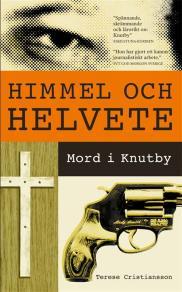 Omslagsbild för Himmel och helvete : Mord i Knutby