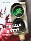 Bokomslag för Stressa rätt! : Öka din energi, hälsa och effektivitet