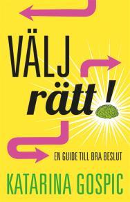 Omslagsbild för Välj rätt! : En guide till bra beslut