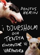 Omslagsbild för I Djursholm och Tensta kindpussar vi varandra