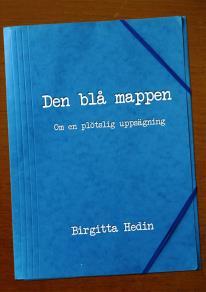 Cover for Den blå mappen : Om en plötslig uppsägning
