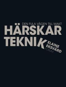 Cover for Härskarteknik (reviderad utgåva) : Den fula vägen till makt