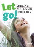 Omslagsbild för Let go! Bli fri från ditt kontrollbehov