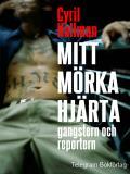 Omslagsbild för Mitt mörka hjärta - gangstern och reportern
