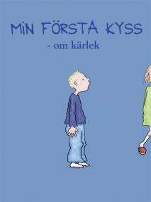 Cover for Känslor. Min första kyss - om kärlek