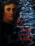 Omslagsbild för Den vackre kungamördaren, Adolph Ludvig Ribbing : Ett 1700-talsliv