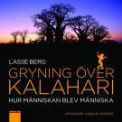 Omslagsbild för Gryning över Kalahari - Hur människan blev människa