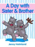 Cover for A Day with Sister & Brother