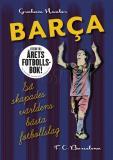 Cover for Barca: Så skapades världens bästa fotbollslag