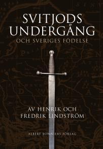 Cover for Svitjods undergång och Sveriges födelse