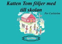 Cover for Katten Tom följer med till skolan