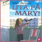 Bokomslag för Lita på Mary!