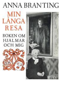 Omslagsbild för Min långa resa : boken om Hjalmar och mig