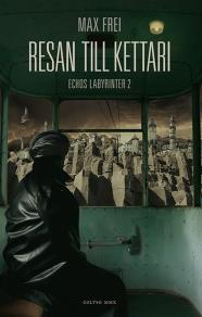 Cover for Resan till Kettari. Echos labyrinter 2