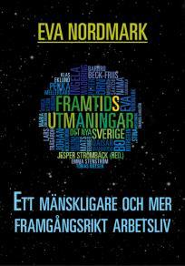 Cover for Ett mänskligare och mer framgångsrikt arbetsliv