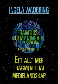 Cover for Ett allt mer fragmenterat medielandskap