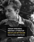 Omslagsbild för Röstens litteratur : Bob Dylans betydelser