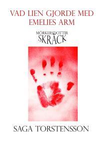 Cover for Vad lien gjorde med Emelies arm