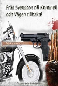 Cover for Från Svensson till Kriminell och Vägen tillbaka!