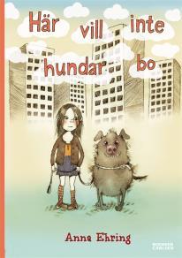 Cover for Här vill inte hundar bo