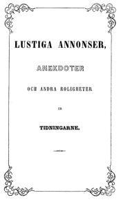 Cover for Lustiga annonser, anekdoter och andra roligheter : ur tidningarne