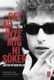Omslagsbild för Det är inte mig ni söker - jakten på Bob Dylan